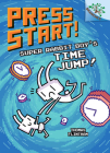 Super Rabbit Boy's Time Jump!: A Branches Book (Press Start! #9) (Library Edition) Cover Image