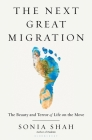 The Next Great Migration: The Beauty and Terror of Life on the Move Cover Image