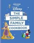 Disney: The Simple Family Cookbook Cover Image