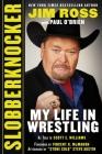 Slobberknocker: My Life in Wrestling Cover Image