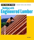Building with Engineered Lumber (For Pros By Pros) Cover Image