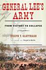 General Lee's Army: From Victory to Collapse Cover Image