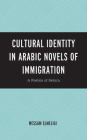 Cultural Identity in Arabic Novels of Immigration: A Poetics of Return Cover Image