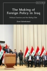 The Making of Foreign Policy in Iraq: Political Factions and the Ruling Elite Cover Image