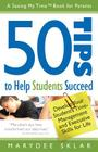 50 Tips to Help Students Succeed: Develop Your Student's Time-Management and Executive Skills for Life Cover Image