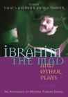 Ibrahim the Mad and Other Plays: An Anthology of Modern Turkish Drama, Volume One (Middle East Literature in Translation) Cover Image