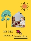 My Big Family Coloring Book: A Coloring Book For Kids (2021), Awesome Figures with interesting Family Drawn Pages for Children, 42 Pages (8.5×11), Cover Image