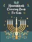 Hanukkah Coloring Book For Kids: Hanukkah Coloring Book For Kids And Adults Large Print, Big And Easy: A Jewish Holiday Gift For Kids of All Ages (Han Cover Image