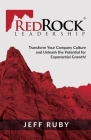 RedRock Leadership: Transform Your Company Culture and Unleash the Potential for Exponential Growth! Cover Image