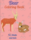 Deer Coloring Book For Adults and kids: An Deer Coloring Book with beautiful Deer coloring Pages for Stress-relief Coloring Book For Grown-ups Cover Image