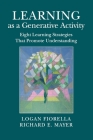 Learning as a Generative Activity: Eight Learning Strategies That Promote Understanding Cover Image