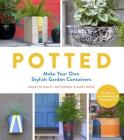 Potted: Make Your Own Stylish Garden Containers Cover Image