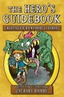The Hero's Guidebook: Creating Your Own Hero's Journey Cover Image
