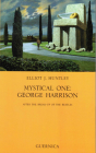 Mystical One: George Harrison: After The Break-up Of The Beatles (Essential Essays Series #51) Cover Image