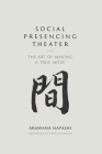 Social Presencing Theater: The Art of Making a True Move Cover Image