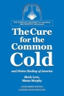 The Cure for the Common Cold and Divine Healing of America Cover Image
