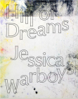 Hill of Dreams: Jessica Warboys Cover Image