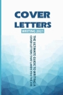 Cover Letters Writing 2021: The Ultimate Guide To Writing A Cover Letters That Lands You The Job: Tailored Cover Letter Cover Image
