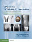 Sbas for the Frcs(tr&orth) Examination: A Companion to Postgraduate Orthopaedics Candidate's Guide Cover Image