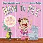 How to Pee: Potty Training for Girls Cover Image