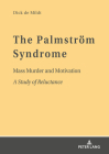 The Palmström Syndrome; Mass Murder and Motivation A Study of Reluctance Cover Image