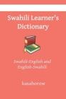 Swahili Learner's Dictionary: Swahili Pronunciations in Swahili-English and English-Swahili Cover Image