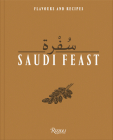 Saudi Feast: Flavors and Recipes Cover Image