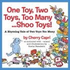 One Toy, Two Toys, Too Many... Shoo Toys: A Rhyming Tale of Two Toys Too Many Cover Image