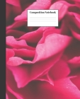 Composition Notebook: Pink Rose Nifty Composition Notebook - Wide Ruled Paper Notebook Lined School Journal - 100 Pages - 7.5 x 9.25