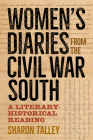 Women's Diaries from the Civil War South: A Literary-Historical Reading Cover Image