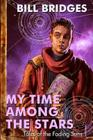 My Time Among the Stars: Tales of the Fading Suns Cover Image