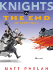 Knights vs. the End (of Everything) Cover Image