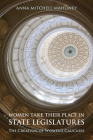 Women Take Their Place in State Legislatures: The Creation of Women's Caucuses: The Creation of Women's Caucuses Cover Image