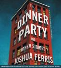 The Dinner Party: Stories Cover Image