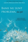 Banii nu sunt problema, tu ești (Money Isn't the Problem, You Are - Romanian) Cover Image