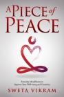A Piece of Peace: Everyday Mindfulness You Can Use Cover Image