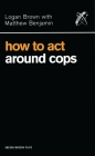 How to Act Around Cops (Oberon Modern Plays) Cover Image