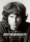The Collected Works of Jim Morrison: Poetry, Journals, Transcripts, and Lyrics Cover Image