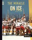 Miracle on Ice (Greatest Events in Sports History) Cover Image