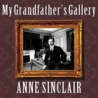 My Grandfather's Gallery: A Family Memoir of Art and War Cover Image