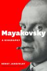 Mayakovsky: A Biography Cover Image