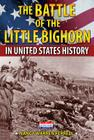 The Battle of the Little Bighorn in United States History Cover Image