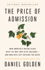The Price of Admission (Updated Edition): How America's Ruling Class Buys Its Way into Elite Colleges--and Who Gets Left Outside the Gates Cover Image