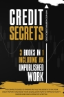 Credit Secrets: The Complete Guide To Finding Out All the Secrets To Fix Your Credit Report and Boost Your Score. Learn How To Improve Cover Image