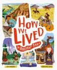 How We Lived in Ancient Times: Meet Everyday Children Throughout History (How We Lived... #1) Cover Image