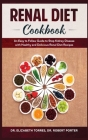 Renal Diet Cookbook: An Easy to Follow Guide to Stop Kidney Disease with Healthy and Delicious Renal Diet Recipes. Cover Image