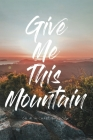 Give Me This Mountain Cover Image