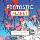 Fantastic Planet: A Coloring Book of Amazing Places Real and Imagined (Coloring Book for Everyone, Planet Coloring Book) Cover Image