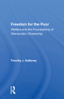 Freedom for the Poor: Welfare and the Foundations of Democratic Citizenship Cover Image