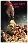 Homemade Pizza Recipes Cover Image